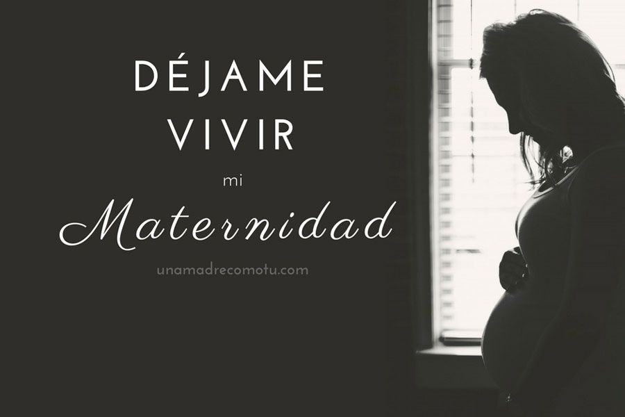 Déjame Vivir Mi Maternidad Consejos Para Madres Primerizas