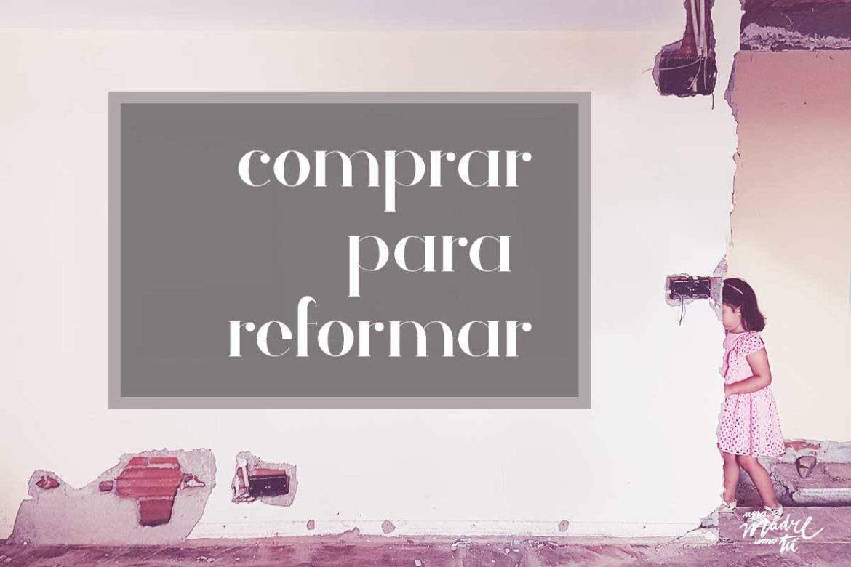 Comprar piso para reformar: ¿qué debes tener en cuenta?